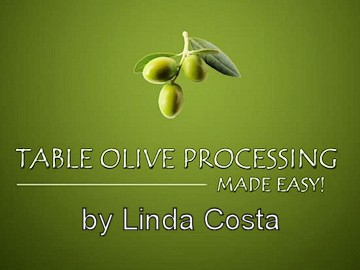 Table Olive Processing by Linda Costa